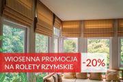 """Wiosenna promocja na rolety rzymskie -  20%"""""""