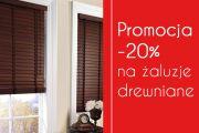 Promocja -20% na żaluzje drewniane